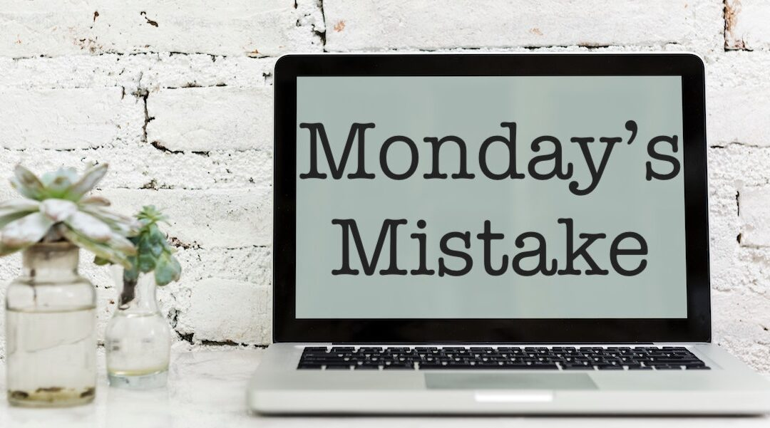 Monday's Mistake for February 22, 2021–Do You See the Clutter Word?